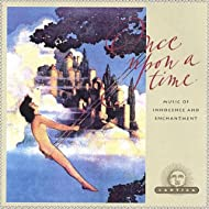 Once Upon a Time: Music of Innocence and Enchantment