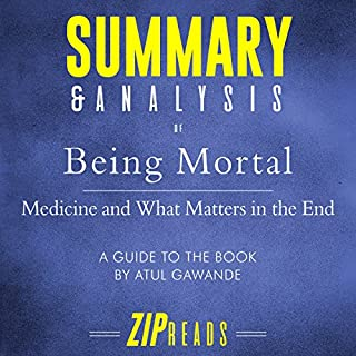 Summary & Analysis of Being Mortal: Medicine and What Matters in the End | A Guide to the Book by Atul Gawande audiobook cover art
