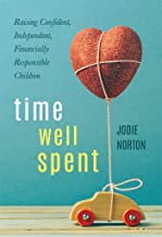 Time Well Spent: Raising Confident, Independent, Financially Responsible Children
