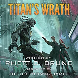 Titan's Wrath                   By:                                                                                                                                 Rhett C. Bruno                               Narrated by:                                                                                                                                 Justin Thomas James                      Length: 14 hrs and 17 mins     34 ratings     Overall 4.4
