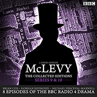 McLevy: The Collected Editions, Series 9 & 10     Eight Episodes of the BBC Radio 4 Crime Drama Series              By:                                                                                                                                 David Ashton                               Narrated by:                                                                                                                                 Siobhan Redmond,                                                                                        Brian Cox                      Length: 5 hrs and 51 mins     155 ratings     Overall 4.8