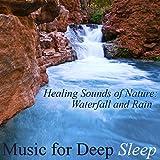 Healing Sounds of Nature: Waterfall and Rain