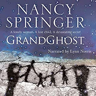 Grandghost                   By:                                                                                                                                 Nancy Springer                               Narrated by:                                                                                                                                 Lynn Norris                      Length: 8 hrs and 8 mins     6 ratings     Overall 4.8