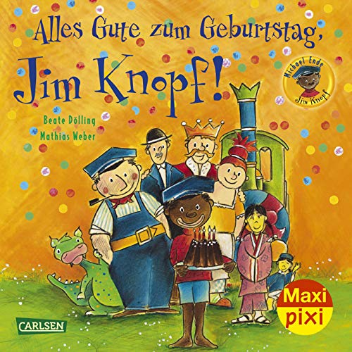 Maxi Pixi 267: Alles Gute zum Geburtstag, Jim Knopf! (267)