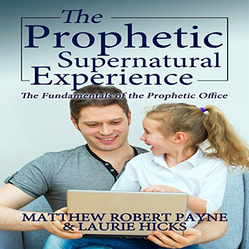 The Prophetic Supernatural Experience audiobook cover art