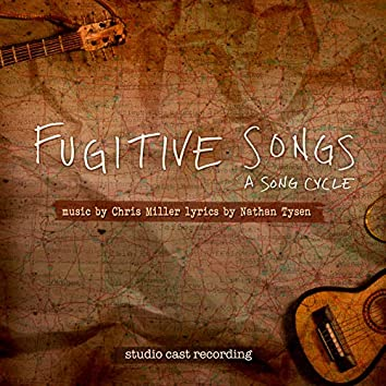 Fugitive Songs: A Song Cycle (Studio Cast Recording)