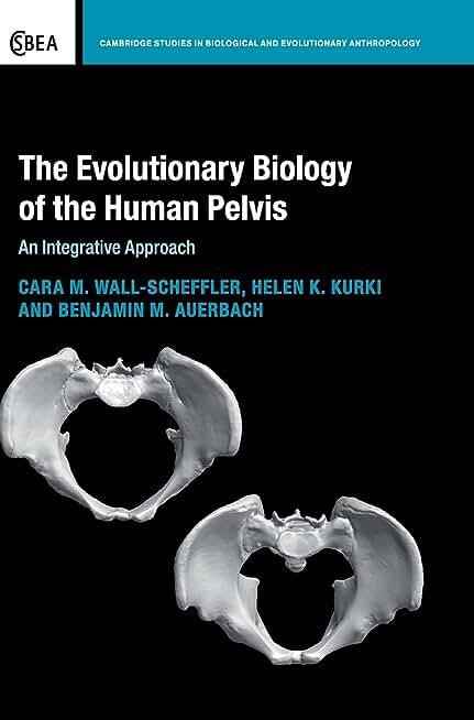 The Evolutionary Biology of the Human Pelvis: An Integrative Approach