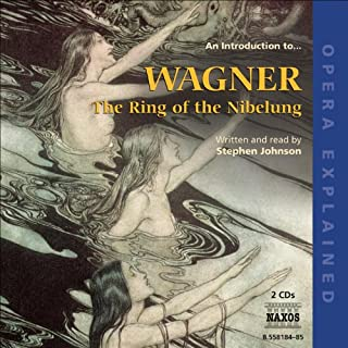 Ring of the Nibelung: Opera Explained cover art