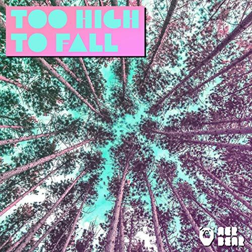 Too High to Fall