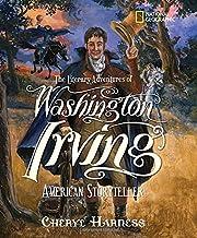The Literary Adventures of Washington Irving: American Storyteller (Cheryl Harness Histories)