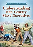 Understanding 19th-Century Slave Narratives