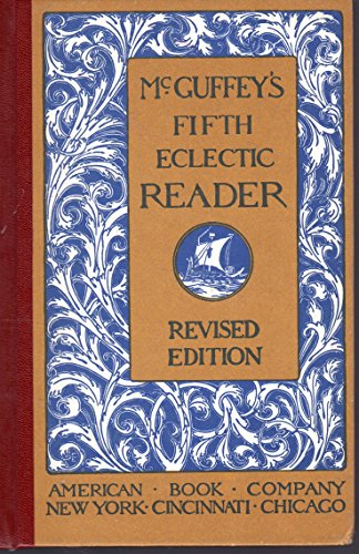 McGuffey's Fifth Eclectic Reader (Revised Edition)