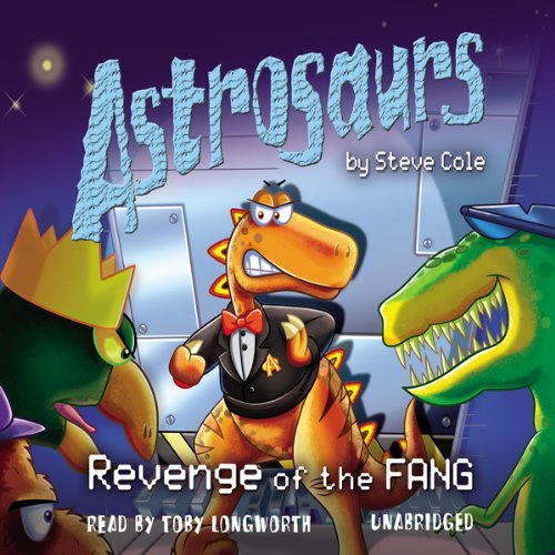 Astrosaurs: Revenge of the Fang audiobook cover art