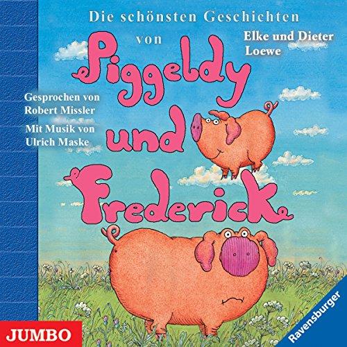 Die schönsten Geschichten von Piggeldy und Frederick: Piggeldy und Frederick