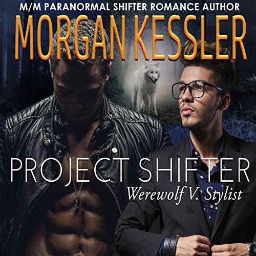 Project Shifter: Werewolf V. Stylist (MM Mpreg Paranormal Romance) cover art