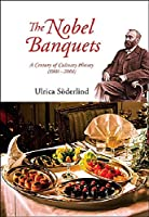 The Nobel Banquets: A Century of Culinary History (1901-2001)