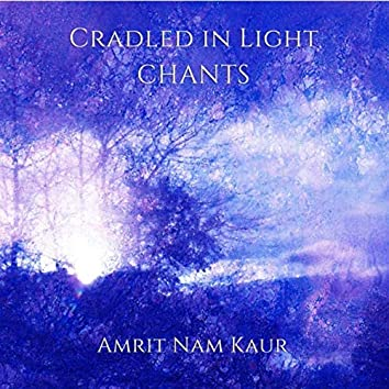 Cradled in Light Chants