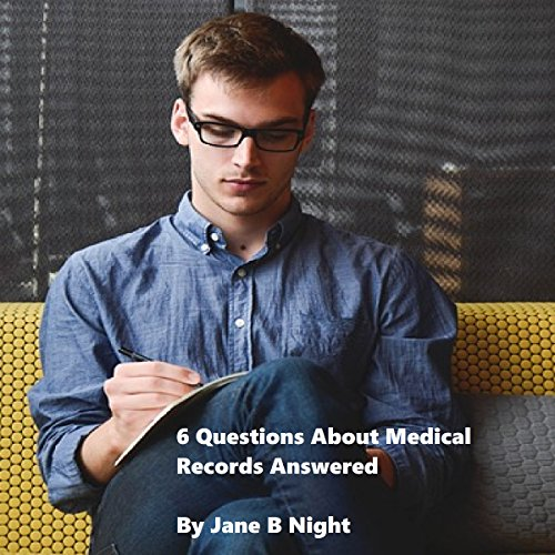 6 Questions About Medical Records Answered  By  cover art
