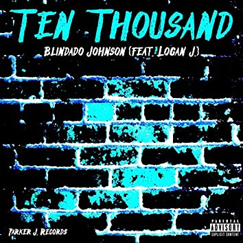 Ten Thousand (feat. Logan J.)