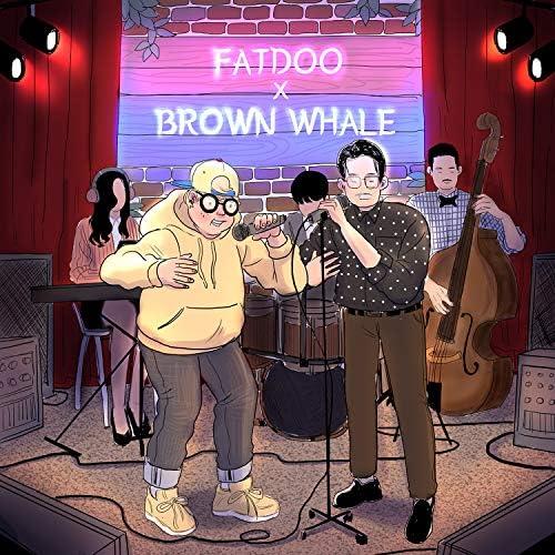 FatDoo & Brown Whale