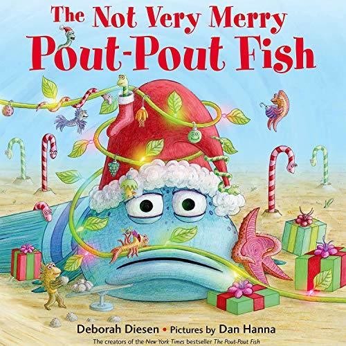 The Not Very Merry Pout-Pout Fish: A Pout-Pout Fish Adventure