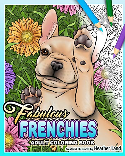 Fabulous Frenchies: French Bulldog Adult Coloring Book