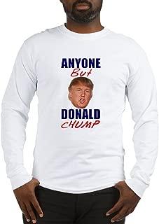 Anyone But Donald Chump Long Sleeve Long Sleeve T