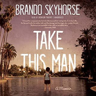 Take This Man     A Memoir              By:                                                                                                                                 Brando Skyhorse                               Narrated by:                                                                                                                                 Bronson Pinchot                      Length: 8 hrs and 49 mins     55 ratings     Overall 3.9