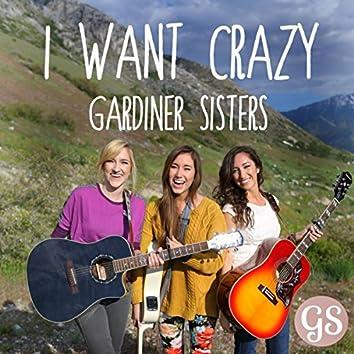 I Want Crazy - Single