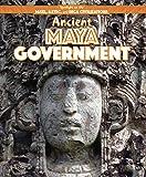 Ancient Maya Government (Spotlight on the Maya, Aztec, and Inca Civilizations)
