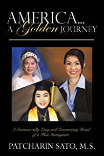 America...A Golden Journey: A Sentimentally Long and Committing Road of a Thai Immigrant