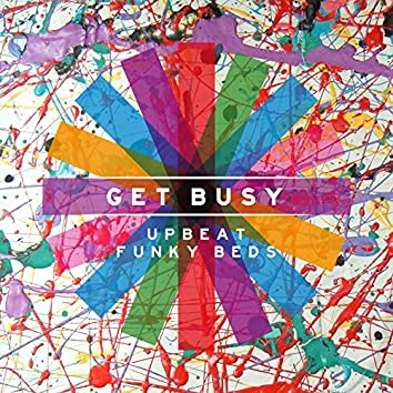 Get Busy: Upbeat Funky Beds