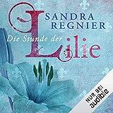 Die Stunde der Lilie: Lilien-Reihe 1