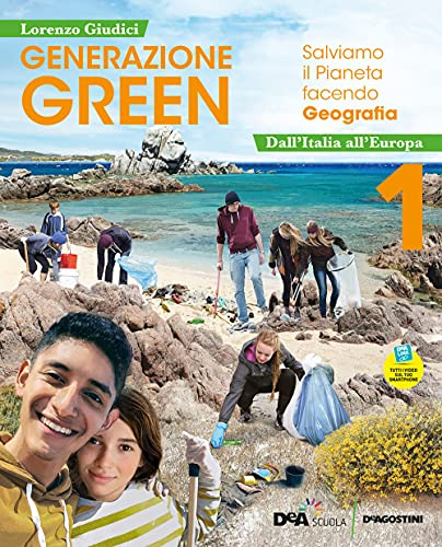 Generazione green. Con Atlante 1, Regioni d'Italia, Educazione civica. Per la Scuola media. VOL. 1. Con e-book. Con espansione online. Da Italia all'Europa (Vol. 1)