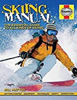 Skiing Manual: The Essential Guide to Skiing (Haynes Manuals)