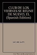 CLUB DE LOS VIERNES SE REUNE DE NUEVO, EL (Spanish Edition)