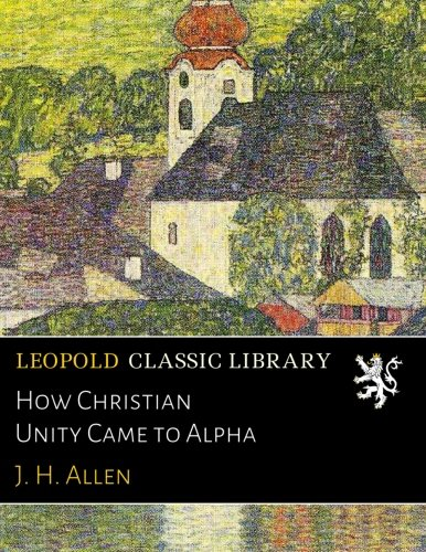 How Christian Unity Came to Alpha