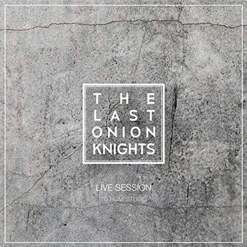The Last Onion Knights