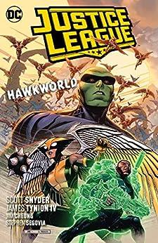 Justice League (2018-) Vol. 3: Hawkworld by [James Tynion, Scott Snyder, Jorge Jimenez, Guillem March, Stephen Segovia, Jim Cheung, Pasqual Ferry, Daniel Sampere]