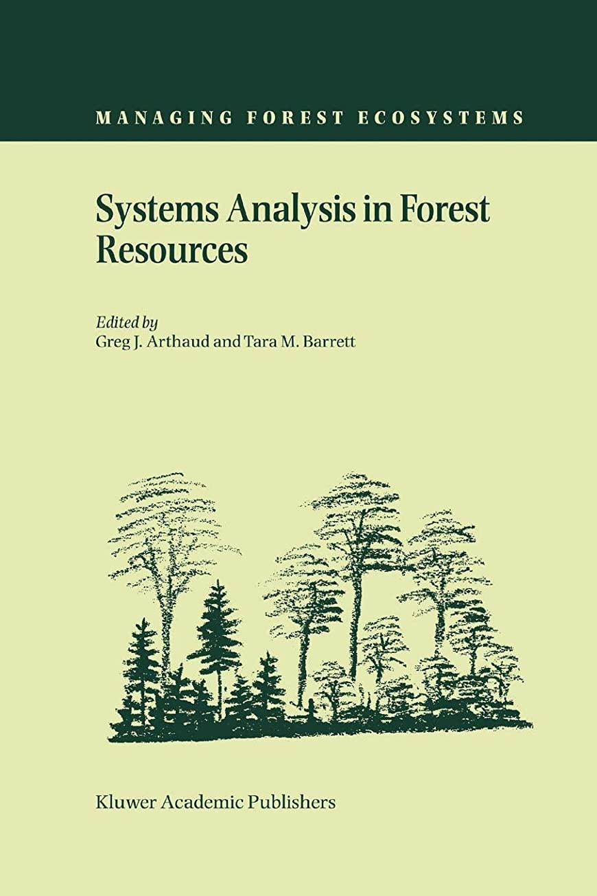 翻訳者誠意注ぎますSystems Analysis in Forest Resources: Proceedings of the Eighth Symposium, held September 27–30, 2000, Snowmass Village, Colorado, U.S.A. (Managing Forest Ecosystems)