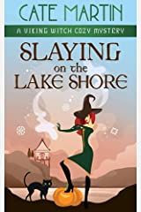 Slaying on the Lake Shore: A Viking Witch Cozy Mystery (The Viking Witch Cozy Mysteries Book 7) Kindle Edition