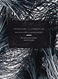 Paradigms in Computing: Making, Machines, and Models for Design Agency in Architecture - Dr. David Jason Gerber
