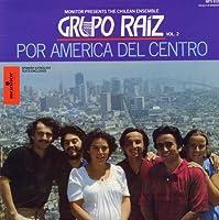 Vol. 2-Grupo Raiz: Por Amtrica Del Centro