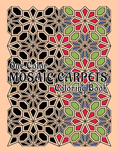 Mosaic Carpets Coloring Book: For Adult 3D Coloring Book with Amazing Mosaic Carpets, Fun, Easy, and Best Gift Ideas for Relaxation and Stress Relief: One Color or many colors you can use (cover PRO)