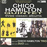 Three Classic Albums Plus (Chico Hamilton Quintet Featuring Buddy Collette / Chico Hamilton Quintet In Hi-Fi / Chico Hamilton Quintet) (Digi