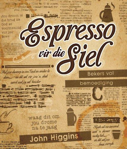 Espresso vir die siel (eBoek): Bekers vol bemoediging (Afrikaans Edition)
