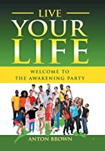 Live Your Life - Welcome to the Awakening Party