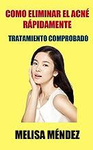 Elimina Efectivamente el Acné: Remedios Caseros para el acné (Spanish Edition)