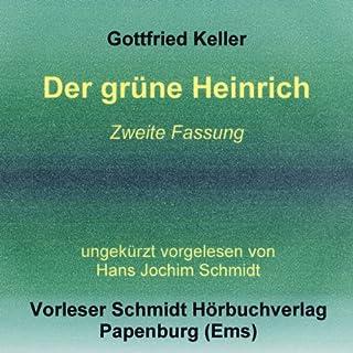 Der grüne Heinrich     Zweite Fassung              Autor:                                                                                                                                 Gottfried Keller                               Sprecher:                                                                                                                                 Hans Jochim Schmidt                      Spieldauer: 35 Std. und 19 Min.     31 Bewertungen     Gesamt 4,2