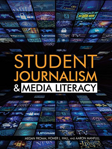 Compare Textbook Prices for Student Journalism & Media Literacy Student Journalism and Media Literacy  ISBN 9781477781326 by Fromm, Megan,Hall, Homer L.,Manfull, Aaron